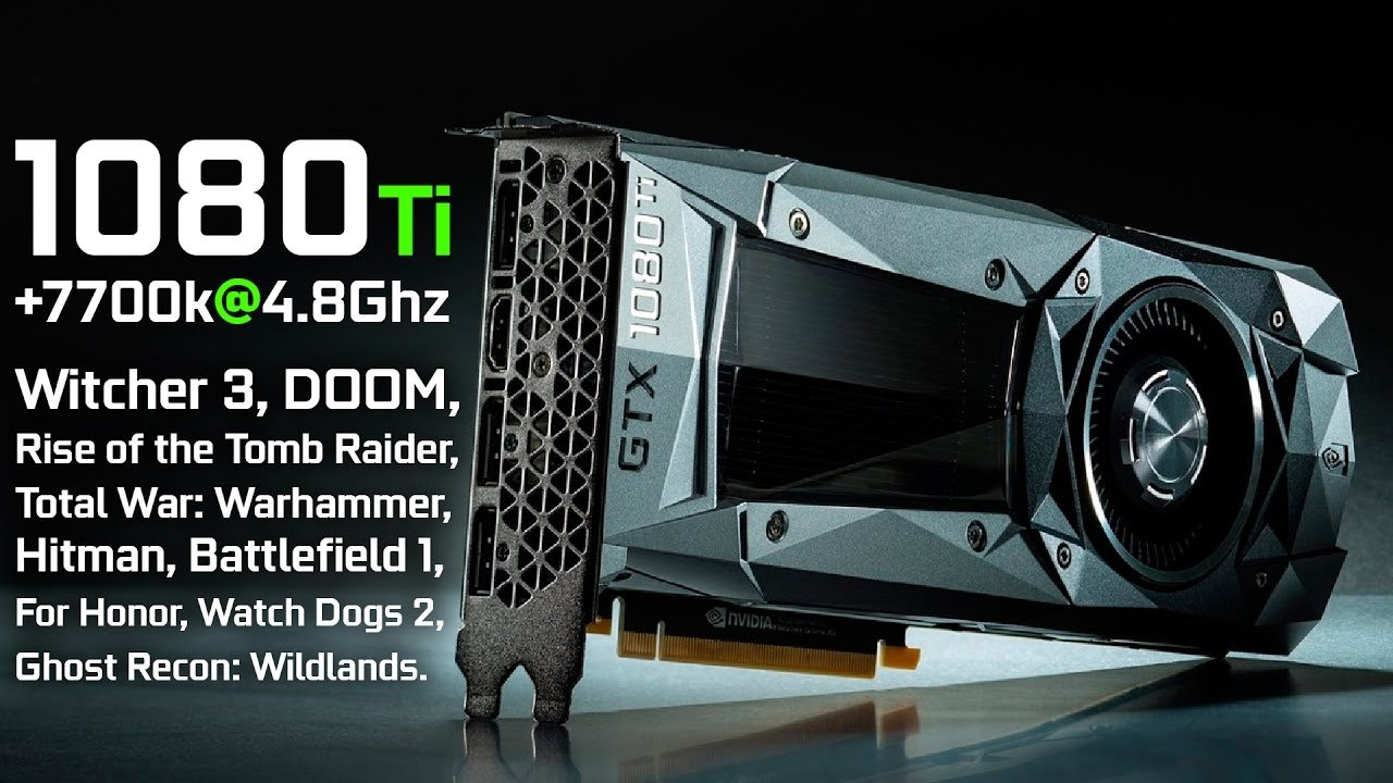 Nvidia GeForce GTX 1080 Ti + i7-7700K @ 4.8Ghz - тест в играх