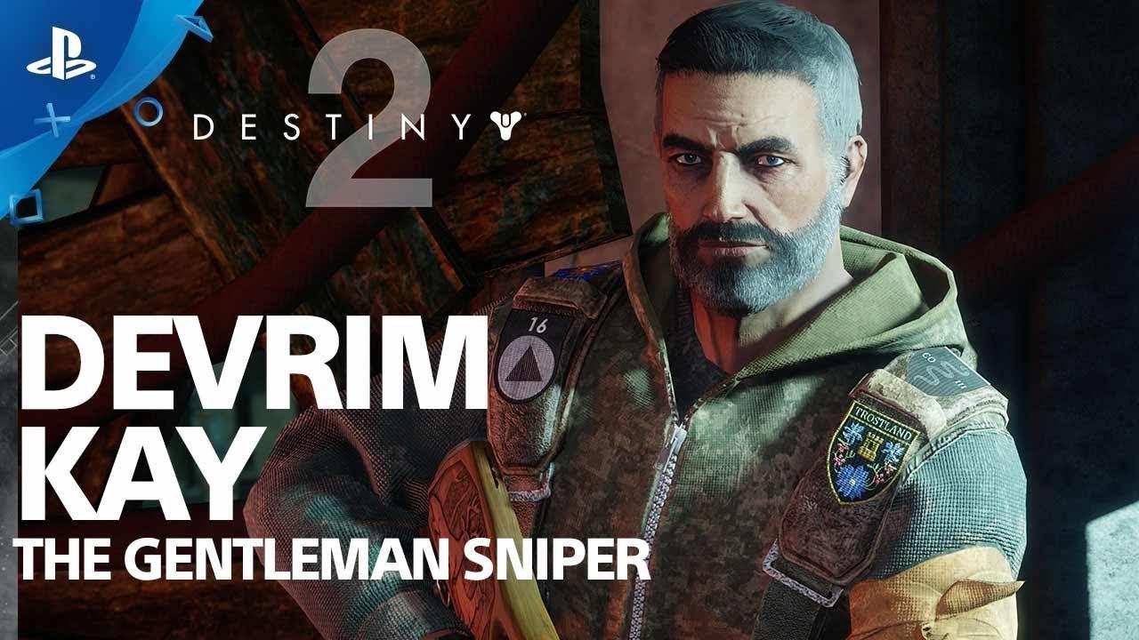 Destiny 2 - Познакомьтесь с Devrim Kay, Снайпер Джентльмен | PS4