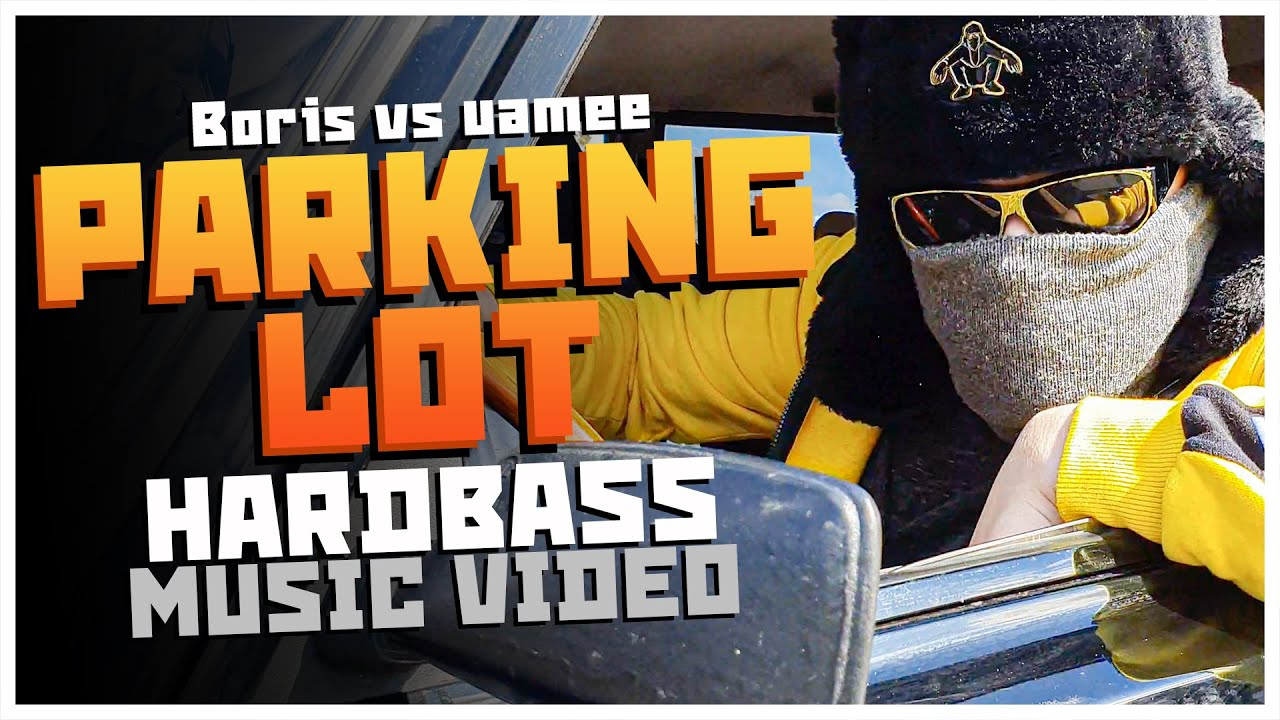 Parking Lot - Boris vs uamee (hardbass music video)