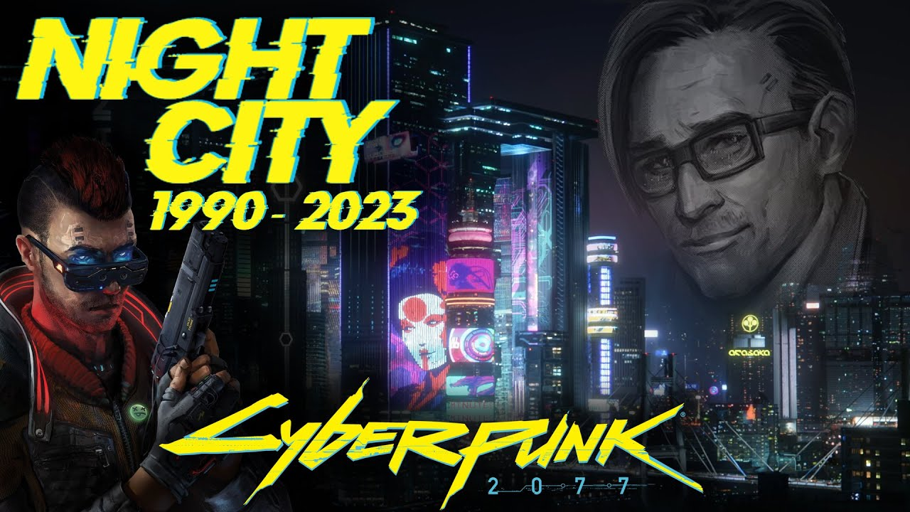 История Найт-Сити (1990 - 2023) Night-City | Cyberpunk 2020