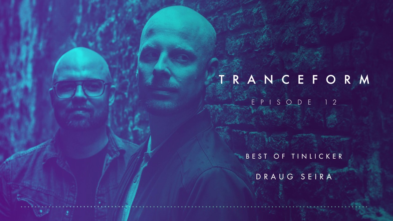 Tranceform 12: Best of Tinlicker | Anjunabeats