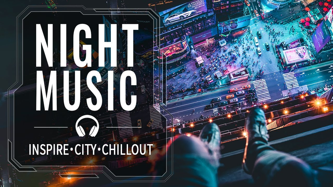 Chillout Electronic Music — Night City — Melancholy Vibe