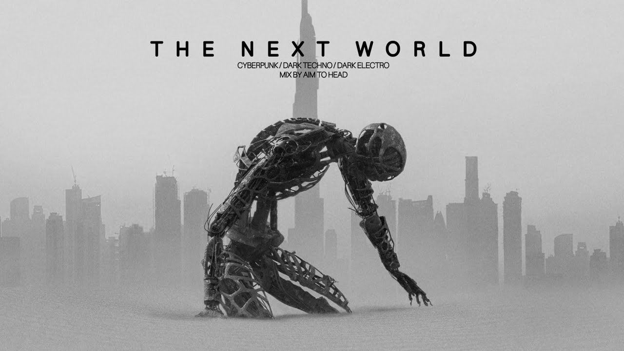 "Dark Techno / Cyberpunk / EBM Mix ""The Next World"" 