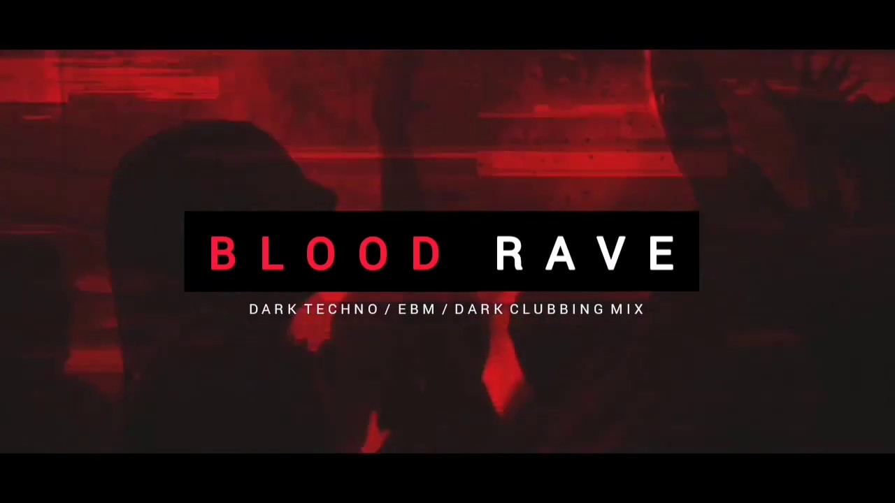 Dark Techno / EBM / Dark House Mix 'BLOOD RAVE' | Dark Clubbing