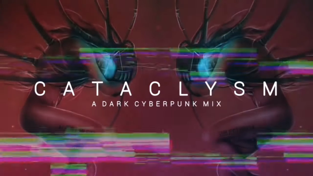 Aggressive Dark Cyberpunk / Industrial Mix 'Cataclysm' | Dark Electro Music