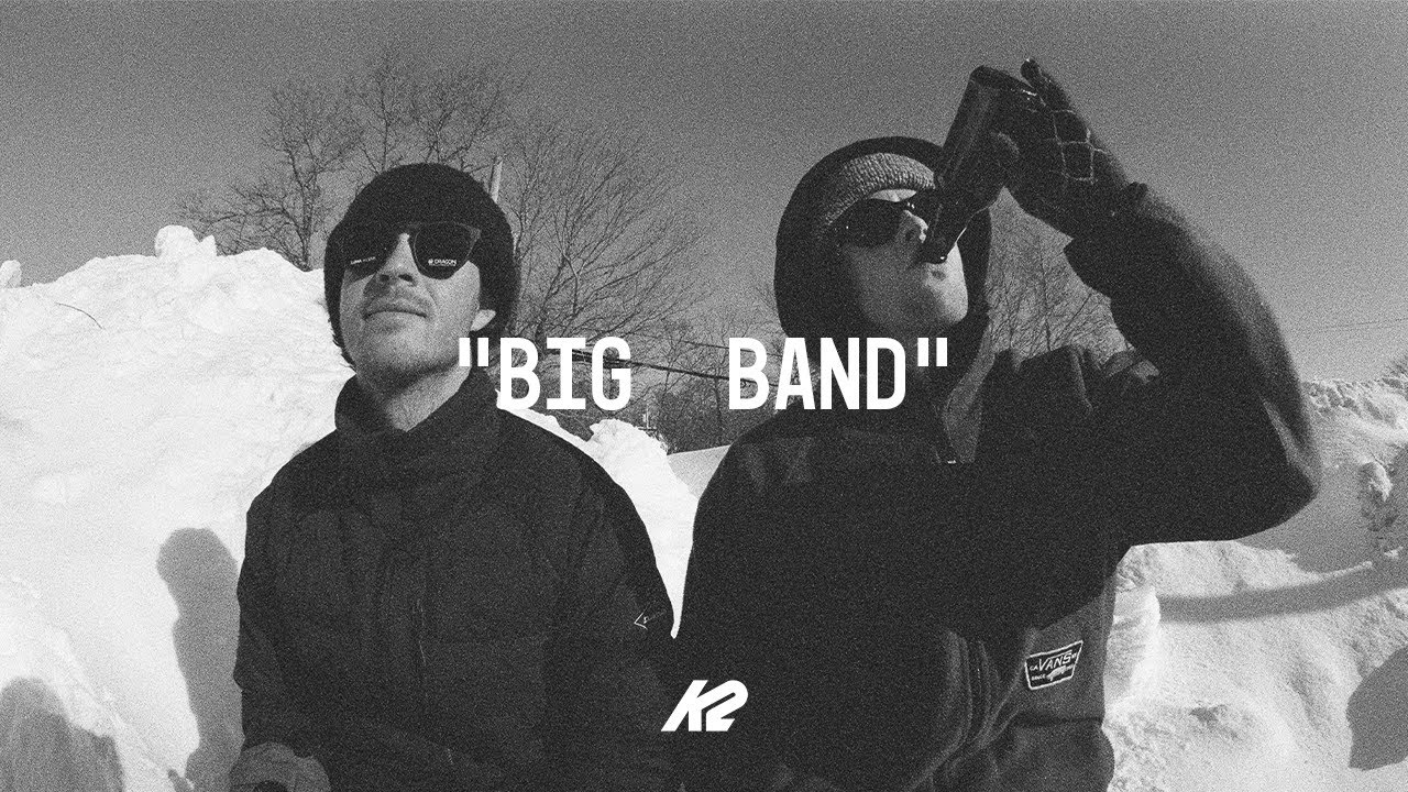 "K2 Snowboarding Presents: ""BIG BAND"""
